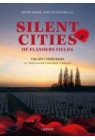Silent Cities of Flanders Fields: The WWI Cemeteries of Ypres...