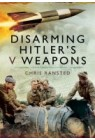 Disarming Hitler's V Weapons Bomb Disposal - The V1 & V2 Rockets