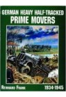German Heavy Half-Tracked Prime Movers (Schiffer Military)