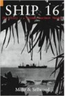 Ship 16: The Story of a German Surface Raider