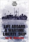 Life Aboard a Wartime Liberty Ship (Merchant Navy)